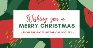 Christmas Greetings from the Gates Historical Society